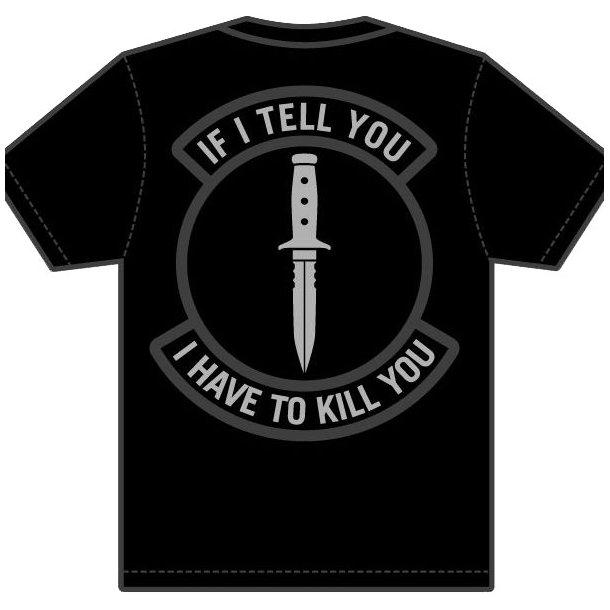 Mil-Spec Monkey - If I Tell You T-Shirt